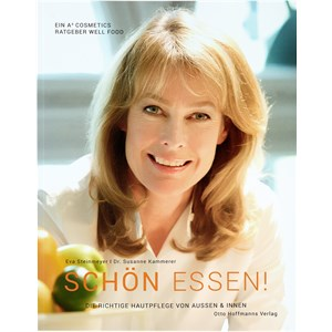 "A4 Cosmetics - Books - Eva Steinmeyer | Dr. Susanne Kammerer – ""Schön essen!"" Eat Well"